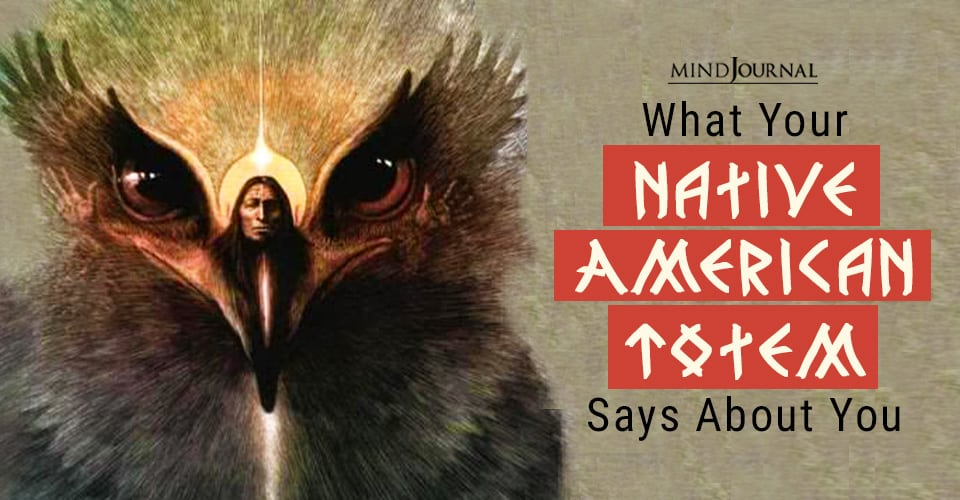 Your Native American Totem Says About You