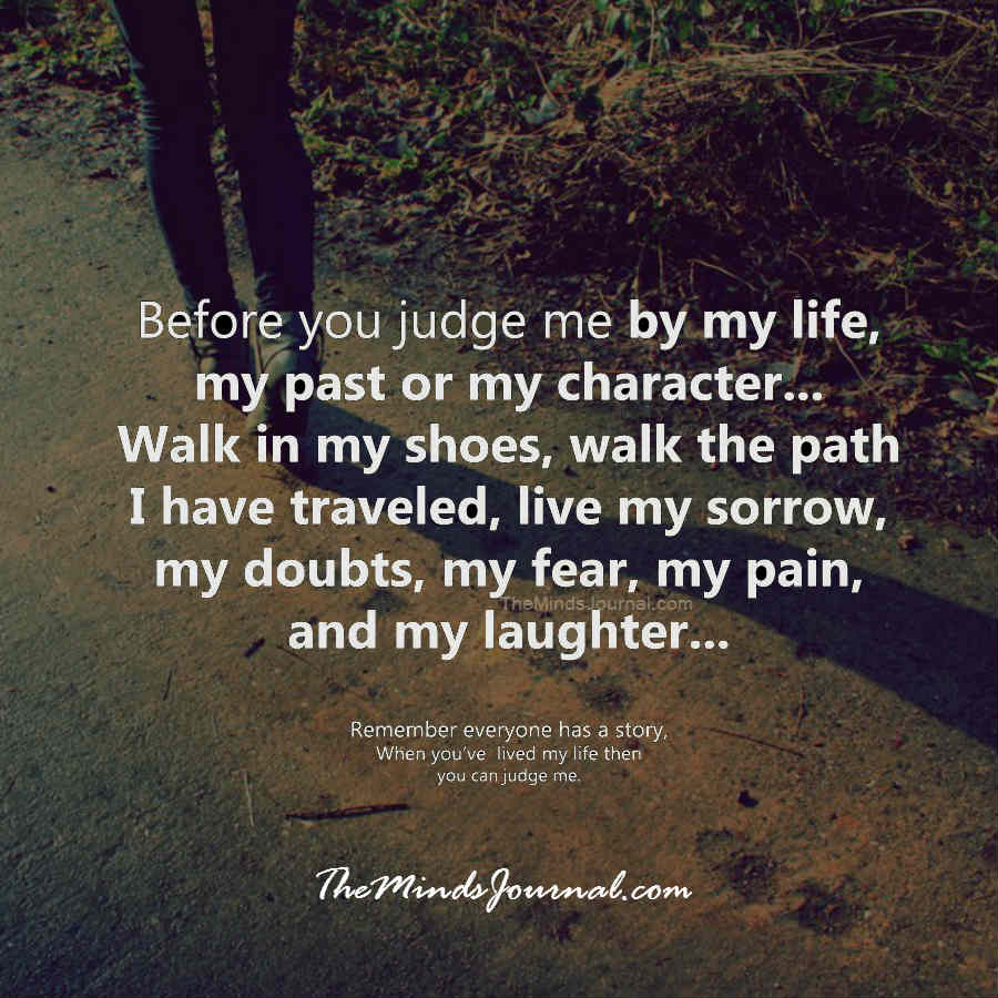 Before you judge me by my life