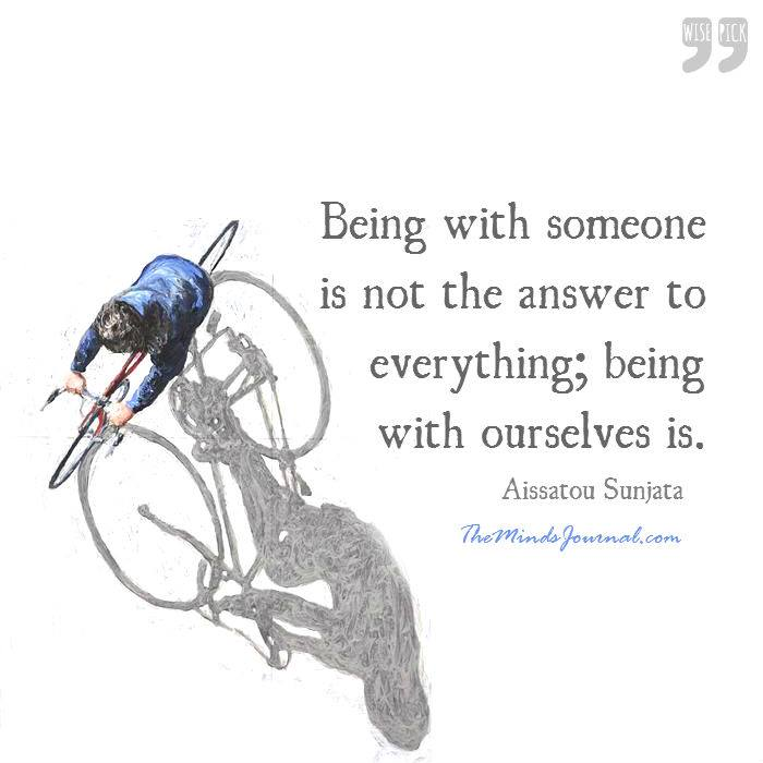 Being with someone is not the answer