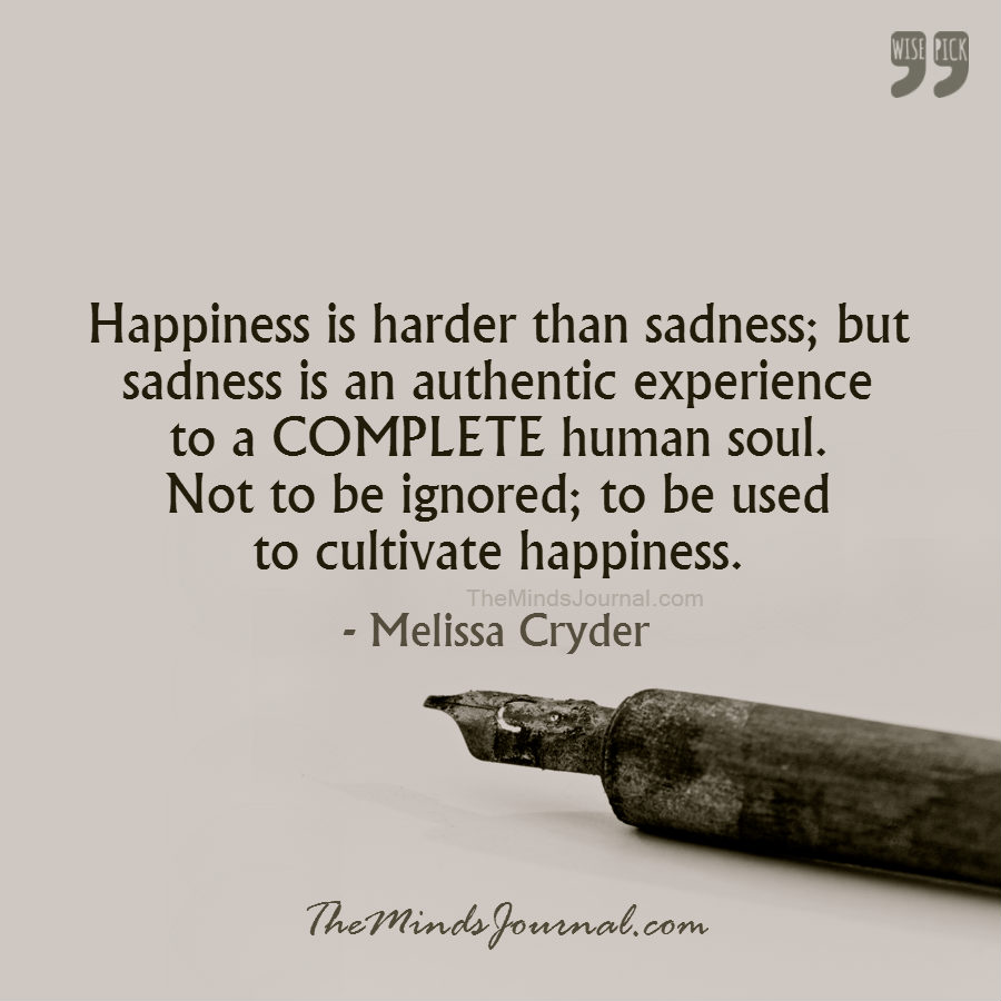 Happiness is harder than sadness