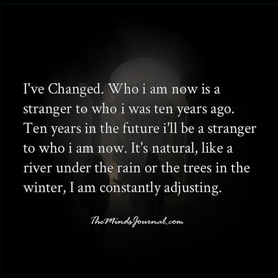 I have changed