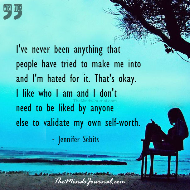 I have never been anything that people have tried to make me