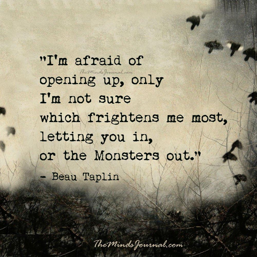 I'm afraid of opening up