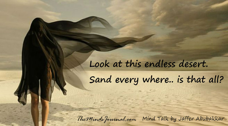 Look at this endless desert….. – MIND TALK