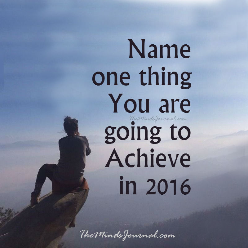 One Thing you are Going to Achieve in 2016