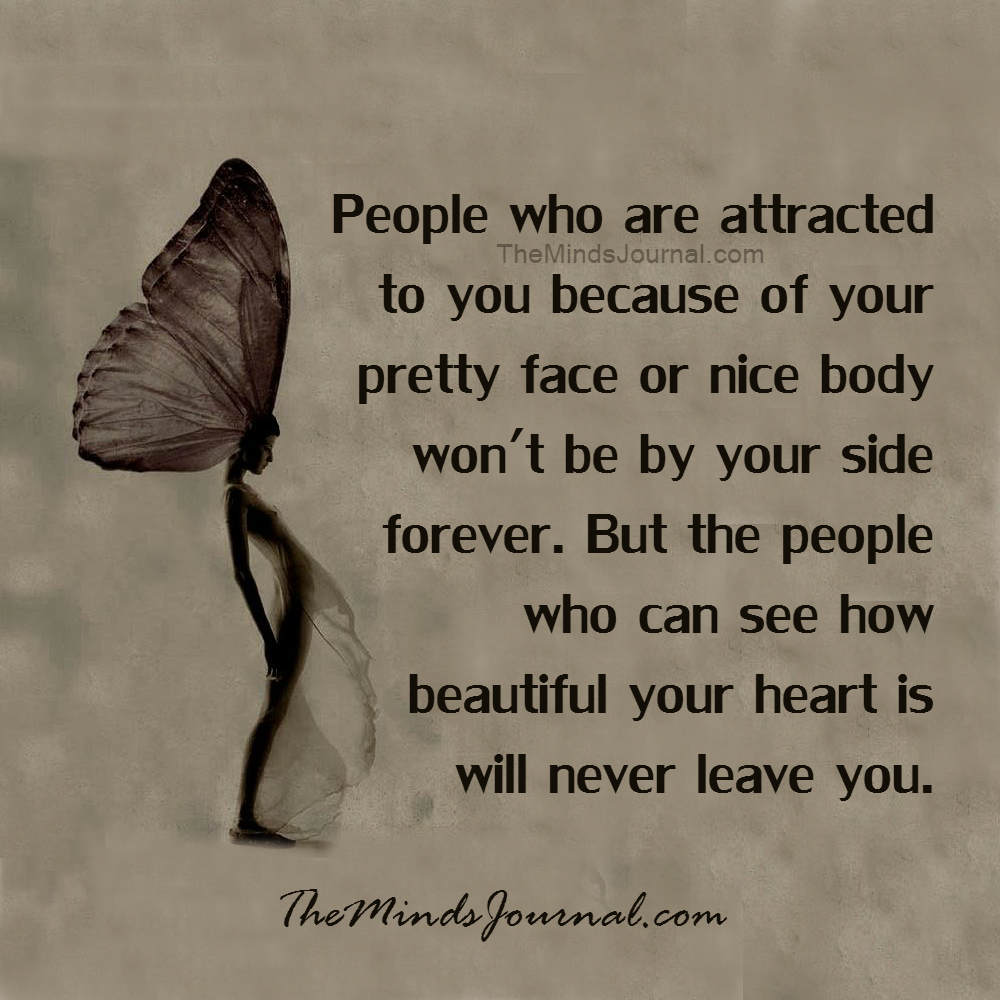 People who are attracted to you