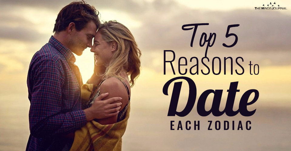 Top 5 Reasons to Date Each Zodiac Sign