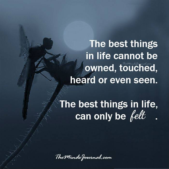 The best things in life can only be felt