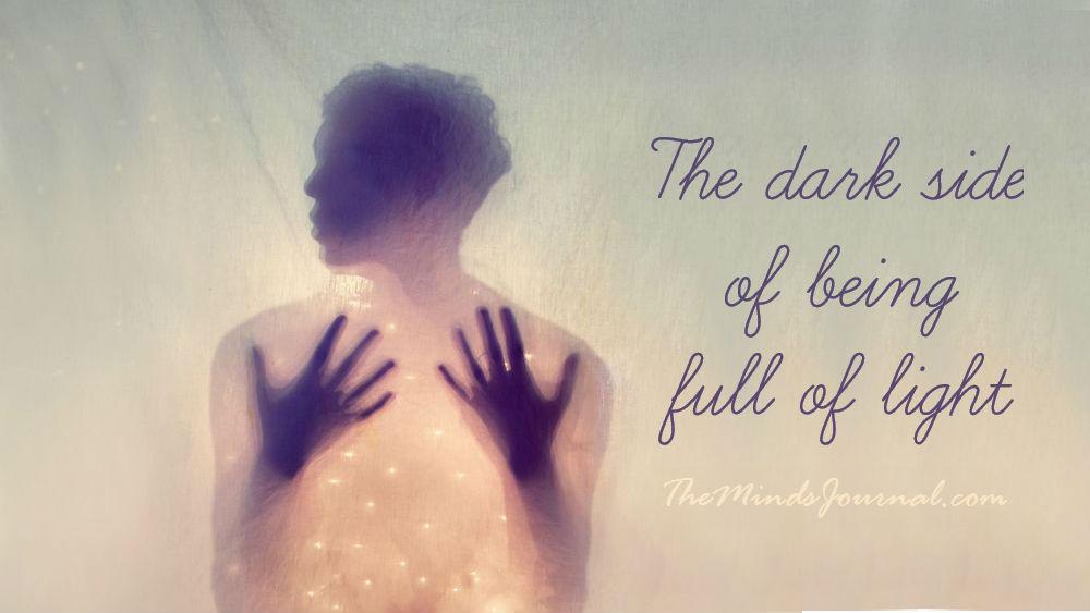 The dark side of being full of light