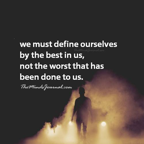We must define ourselves by the best in us