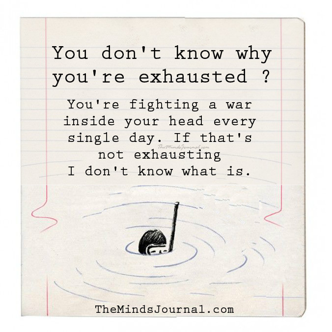 You know what's exhausting ?