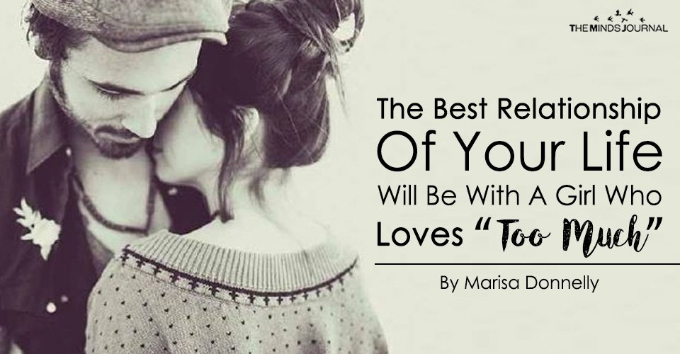 """10 Reasons Why Your Best Relationship Will Be With The Girl Who Loves """"Too Much"""""""