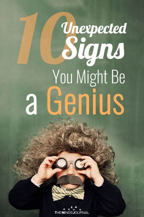 10 Unexpected Signs That You Might Be a Genius And Not Know it