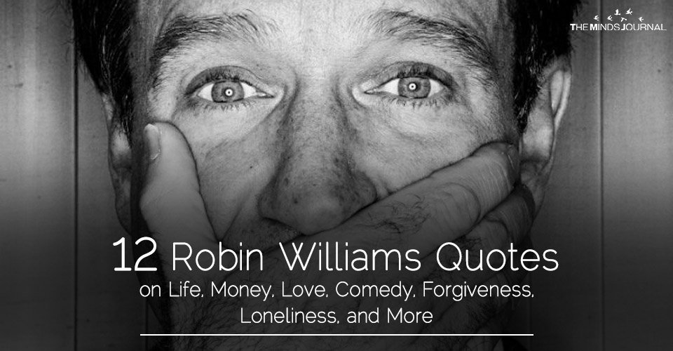 12 Robin Williams Quotes on Life, Money, Love, Comedy, Forgiveness, Loneliness, and More2