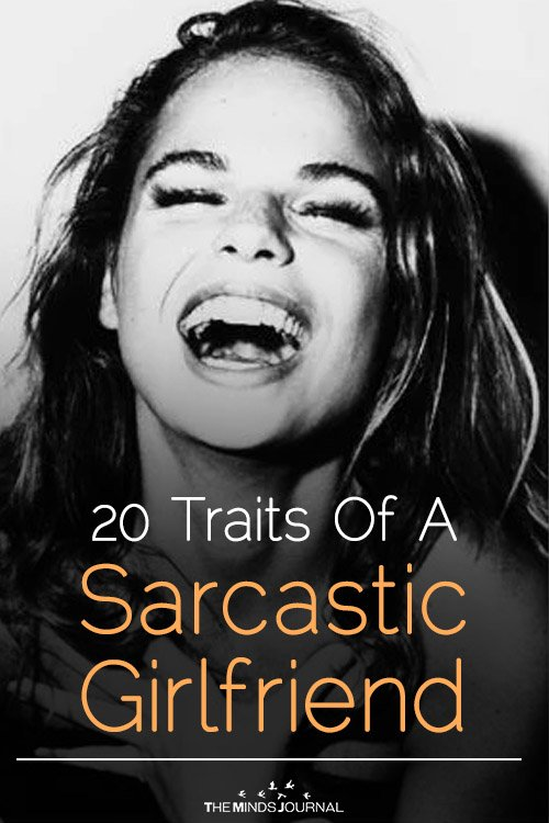 20 Traits Of A Sarcastic Girlfriend