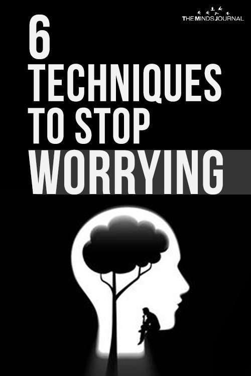 6 Techniques to Stop Worrying