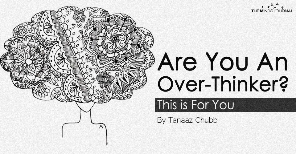 Are You An Over-Thinker? This is For You