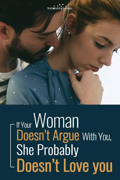 If Your Woman Doesn't Argue With You, She Probably Doesn't Love you