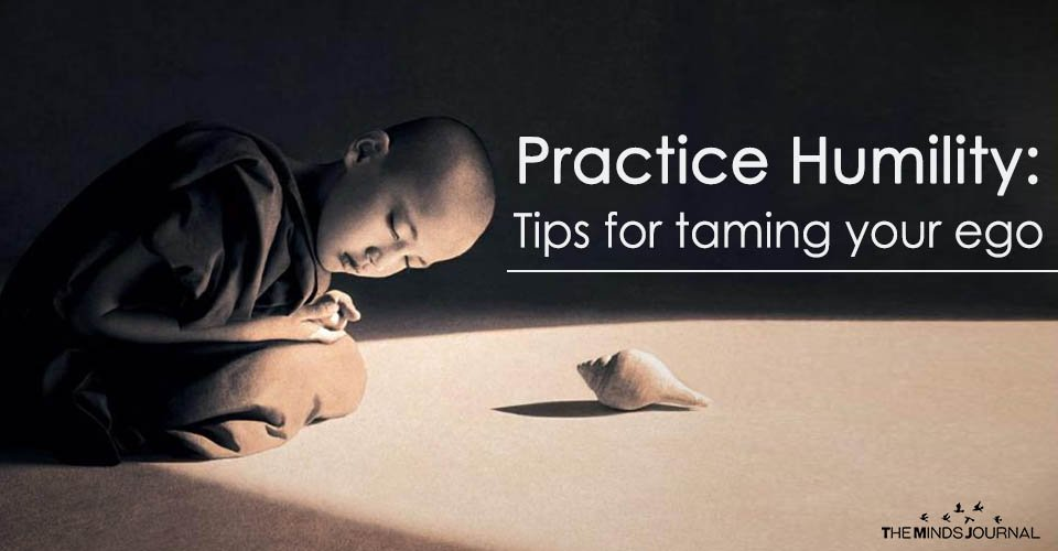 Practice humility: 3 Tips for taming your ego