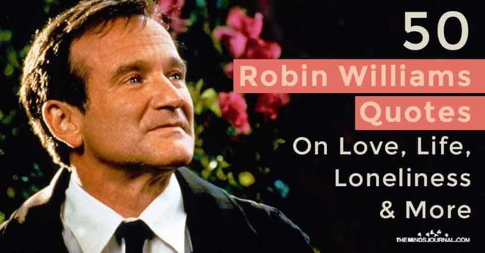 Robin Williams Quotes on Love Life Loneliness