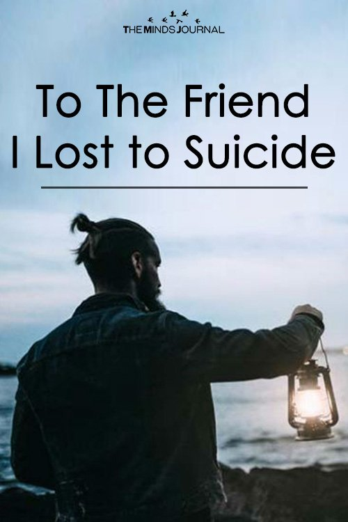 To The Friend I Lost to Suicide