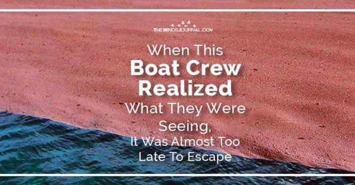 When This Boat Crew Realized What They Were Seeing It Was Almost Too Late To Escape
