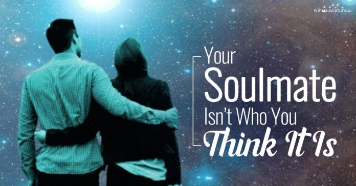Your Soulmate Isn't Who You Think It Is