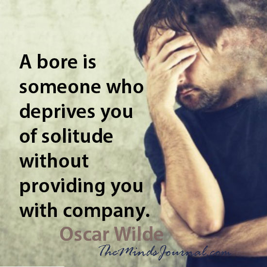 A bore is someone