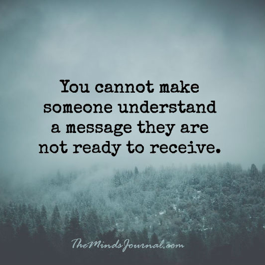 A message they are not ready to receive
