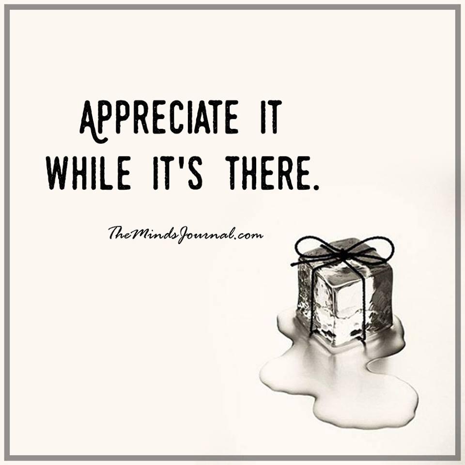 Appreciate it, while it's there