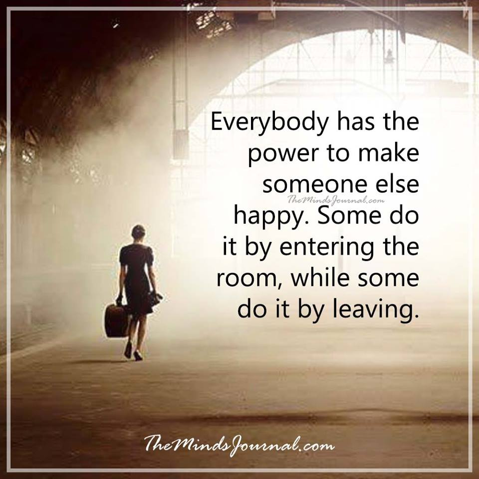 Everybody has the power to make someone happy