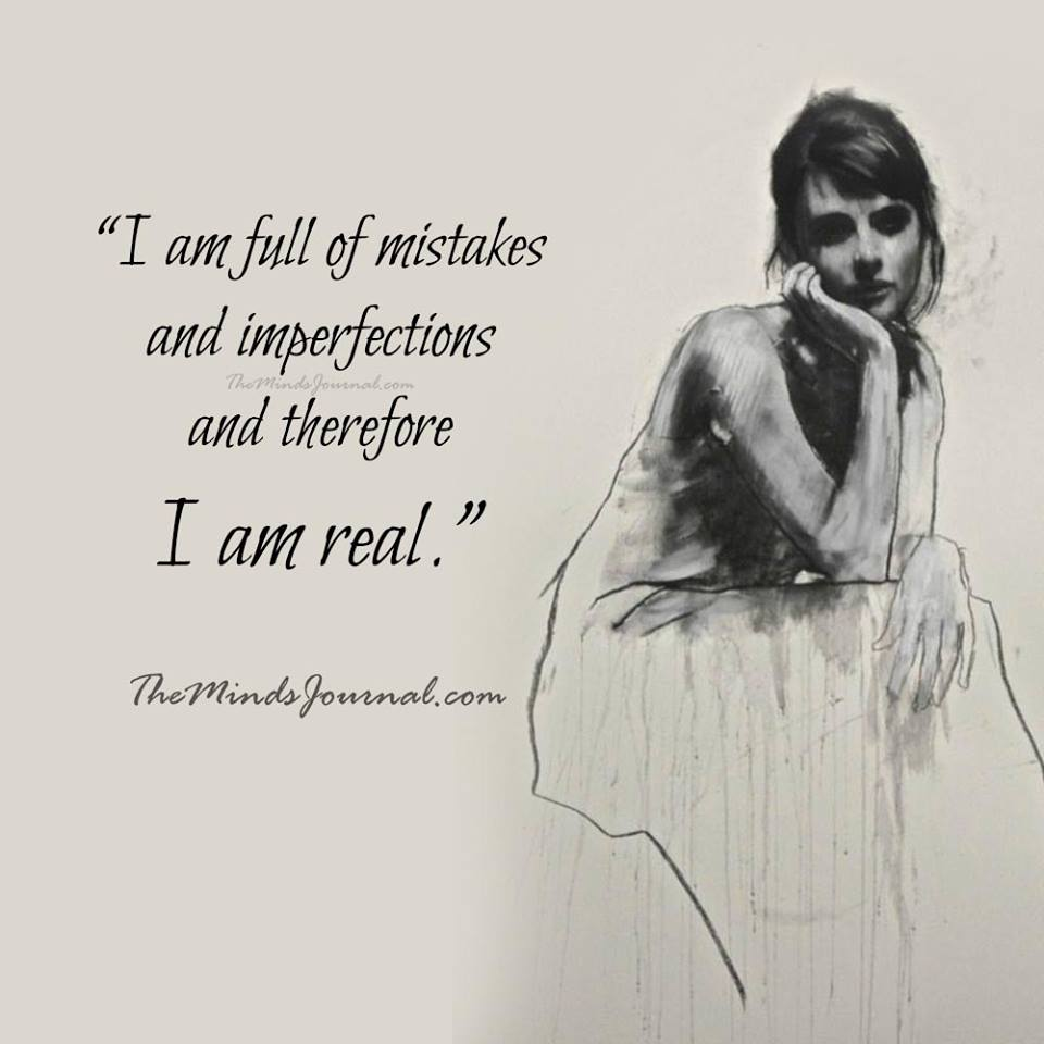 I am full of mistakes and imperfections