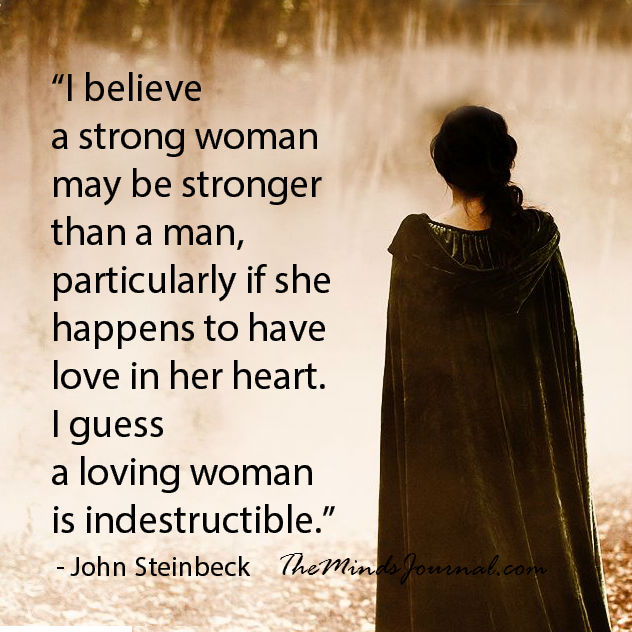I believe a strong woman