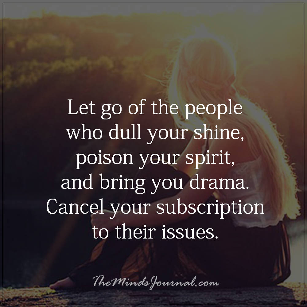 Let go off people who dull your shine