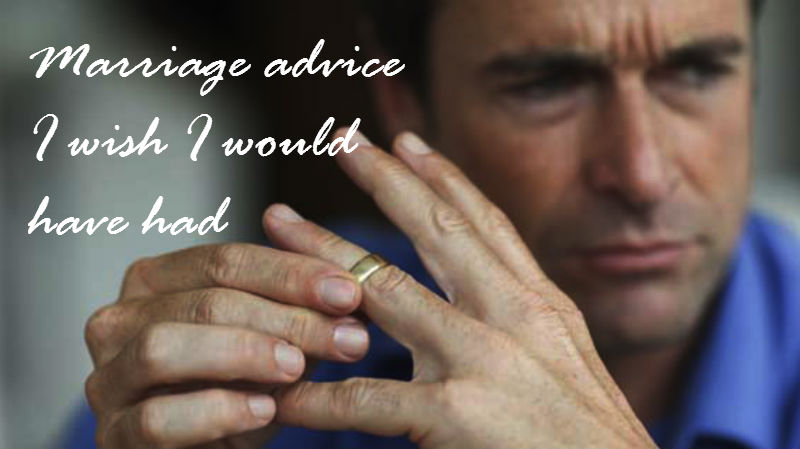 Marriage Advice I wish I would have had - after losing a woman that I loved