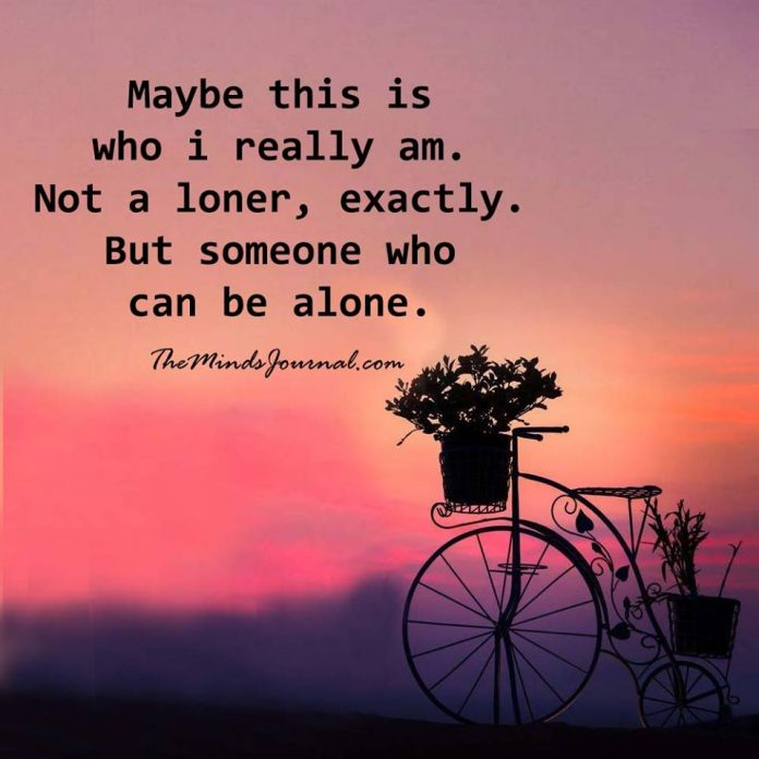 Maybe this is who I really am.