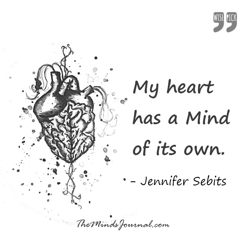 My heart has a mind of it's own