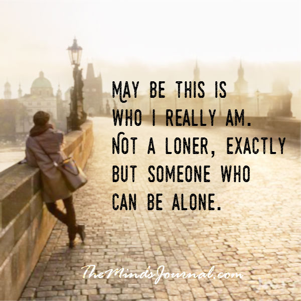 Someone who can be alone