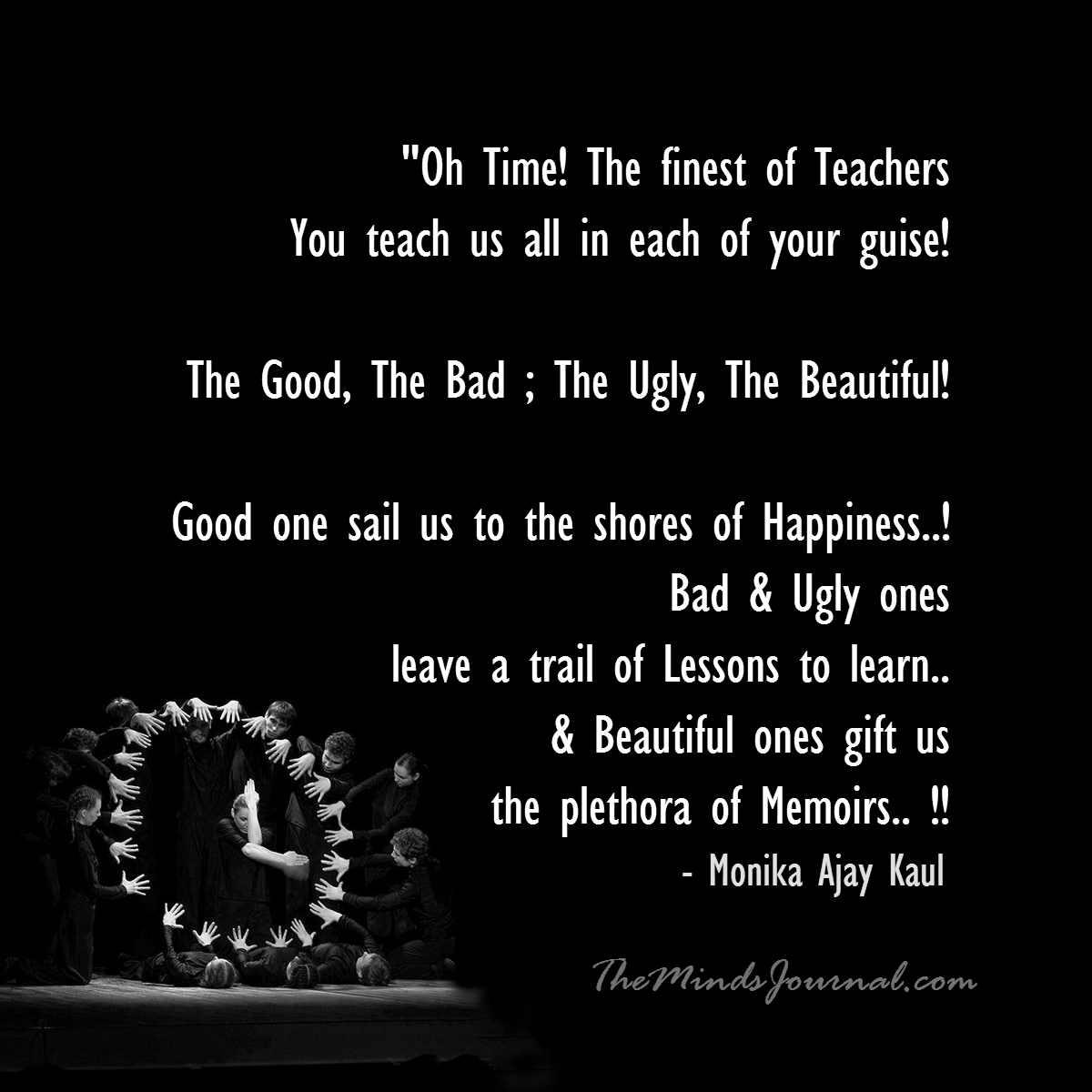 Time teaches us all !