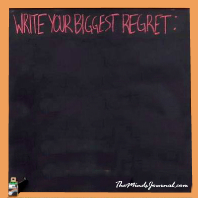 Write your biggest regret
