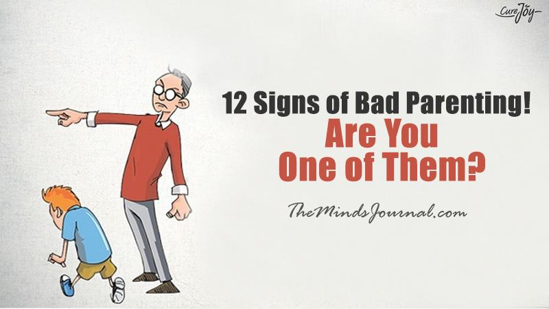 12 Signs of Bad Parenting! Are You One of Them?