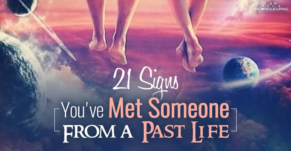 21 Signs You've Met Someone From A Past Life