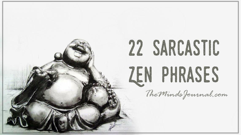 22 Sarcastic Zen Phrases