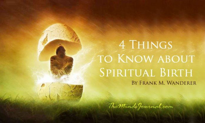 4 Things to Know about Spiritual Birth