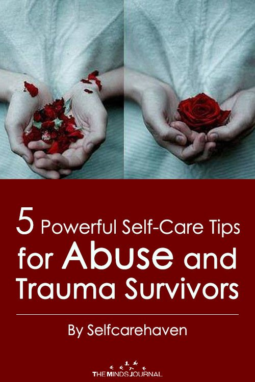 5 Powerful Self-Care Tips for Abuse and Trauma Survivors