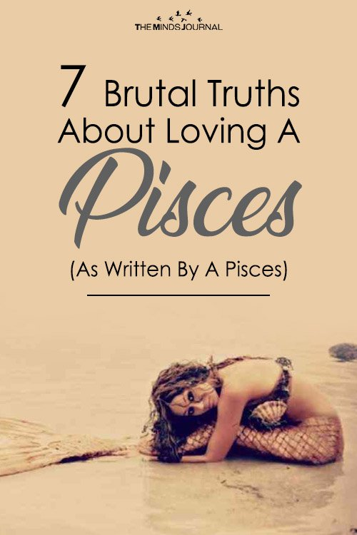 7 Brutal Truths About Loving A Pisces (As Written By A Pisces)