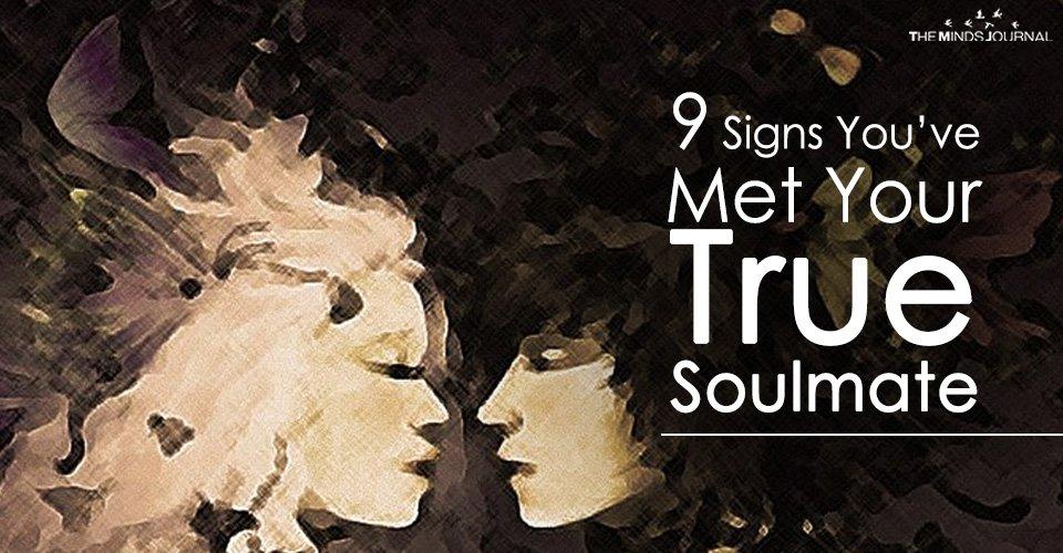 9 SIGNS YOU'VE MET YOUR TRUE SOULMATE