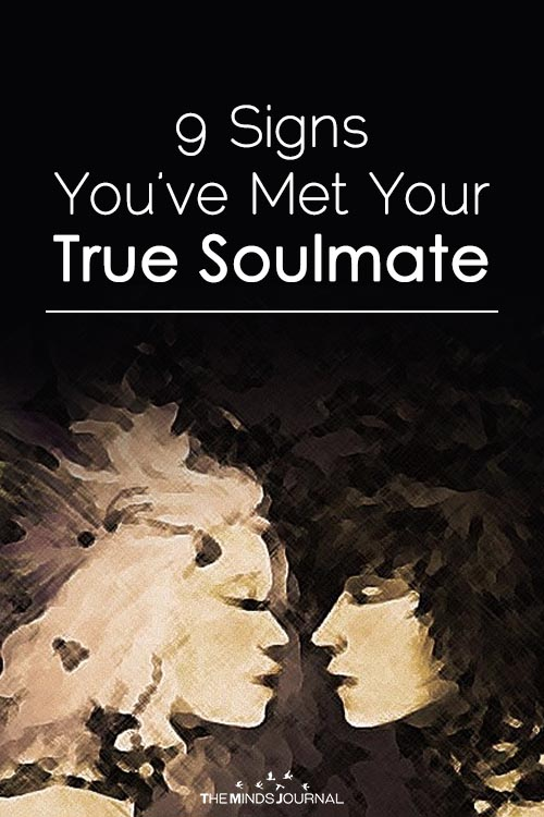 9 SIGNS YOU'VE MET YOUR TRUE SOULMATE