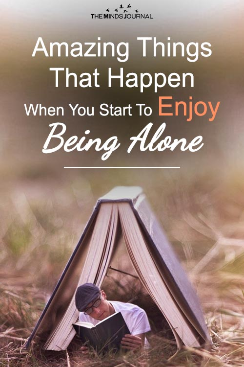 Amazing Things That Happen When You Start To Enjoy Being Alone