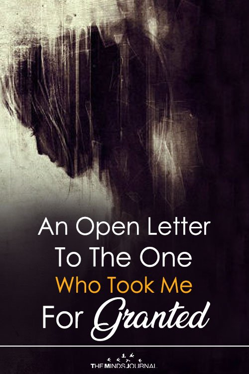 An Open Letter To The One Who Took Me For Granted